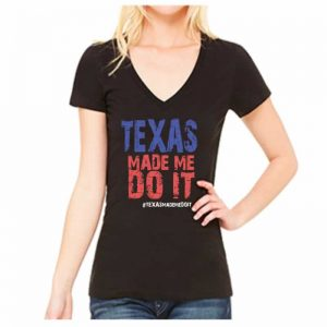 Women's Texas Made Me Do It T-shirt